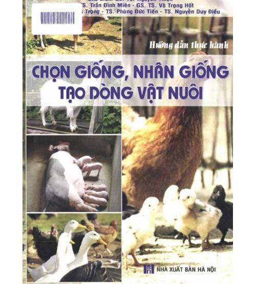 Hướng dẫn thực hành chọn giống nhân giống tạo dòng vật nuôi