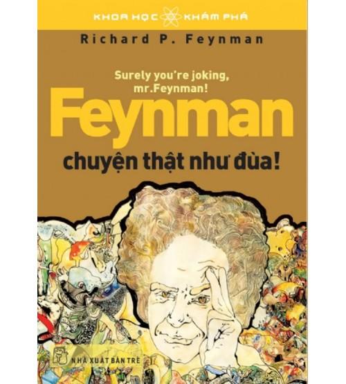 Feynman Chuyện Thật Như Đùa