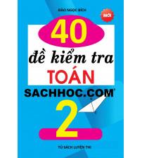 40 đề kiểm tra toán lớp 2
