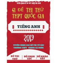 41 đề thi thử THPT Quốc Gia 2019 môn tiếng anh (mới nhất)