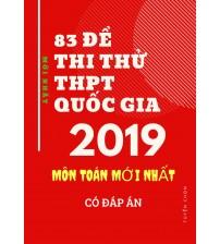 83 đề thi thử THPT Quốc Gia 2019 Môn Toán mới nhất (Có đáp án)