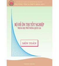 Bộ đề ôn thi tốt nghiệp THPT Quốc Gia Môn Toán năm 2020 - 2021