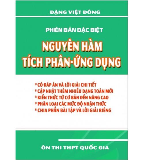 Chuyên đề nguyên hàm - tích phân và ứng dụng - Đặng Việt Đông