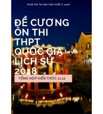 Đề cương ôn thi THPT Quốc Gia môn lịch sử 2018 (Lớp 11,12)