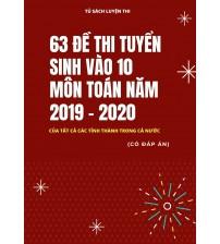 63 đề chính thức tuyển sinh vào lớp 10 môn toán năm 2019-2020 (Có đáp án)