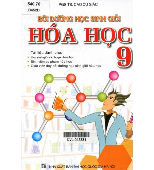 Bồi Dưỡng Học Sinh Giỏi Hóa Học 9 - Cao Cự Giác