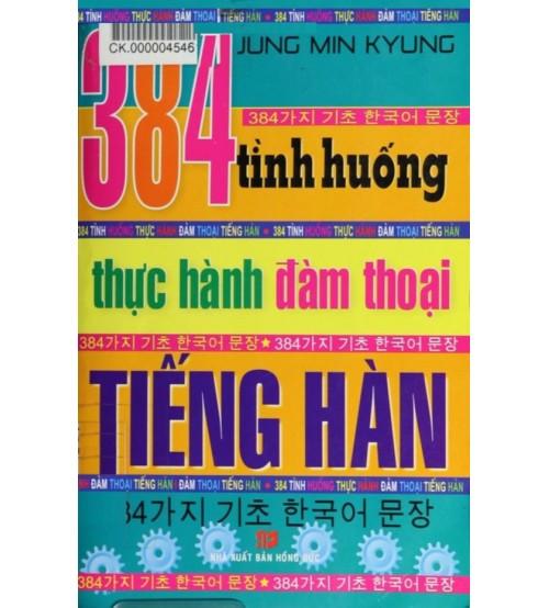 384 tình huống thực hành đàm thoại tiếng Hàn
