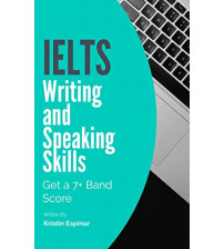 IELTS Writing and Speaking Skills: Get a 7+ Band Score