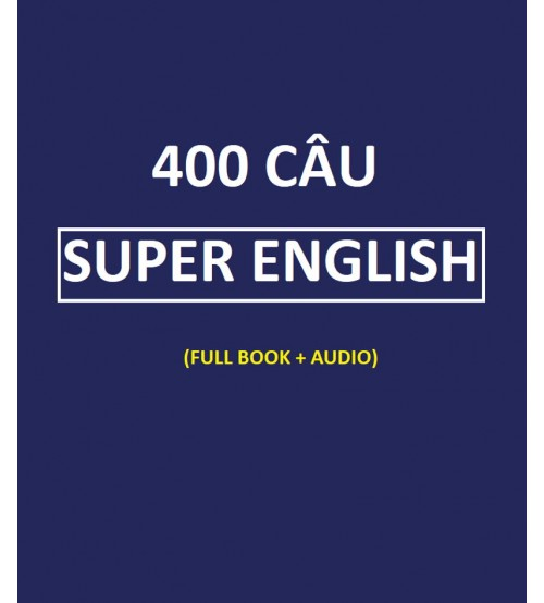 400 câu Super English (Full ebook+audio)
