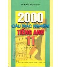 2000 Câu Trắc Nghiệm Tiếng Anh 11 - Lưu Hoằng Trí