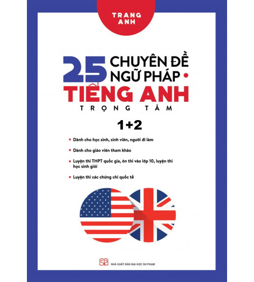 25 Chuyên Đề Ngữ Pháp Tiếng Anh Trọng Tâm Tập 1,2 - Trang Anh