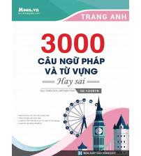 3000 câu Ngữ Pháp và Từ Vựng hay sai - Cô Trang Anh