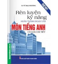 Rèn Luyện Kỹ Năng Hoàn Thành Đoạn Văn Môn Tiếng Anh - Cô Mai Phương