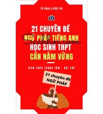 21 chuyên đề ngữ pháp tiếng anh THPT cần nắm vững