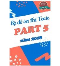 Bộ đề thi toeic part 5 năm 2018