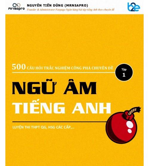 500 câu hỏi trắc nghiệm chuyên đề ngữ âm tiếng anh - Nguyễn Tiến Dũng
