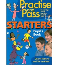 Practise and Pass Starters - Movers - Flyers