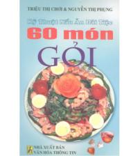 Kỹ thuật nấu ăn đãi tiệc - 60 món gỏi