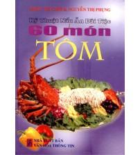 Kỹ Thuật Nấu Ăn Đãi Tiệc - 60 Món Tôm