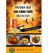 Tuyệt kỹ 500 công thức nấu ăn chay